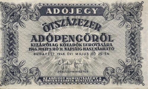 Hiperinfláció 4. rész: 1946. május végén jelent meg az adópengő mint papírpénz